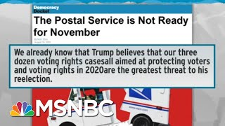 Trump Weaponizes Postal Service To Hurt Americans Voting By Mail | Rachel Maddow | MSNBC