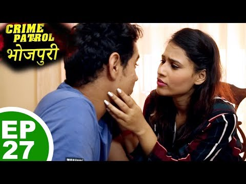 Download Crime Patrol Bhojpuri Humbistar Episode 12 Mp4