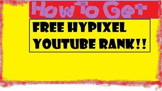 how to get free yt rank on hypixel 2018 - 免费在线视频最佳