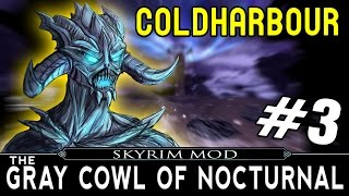SKYRIM The Gray Cowl of Nocturnal Mod Part 3 - Coldharbour