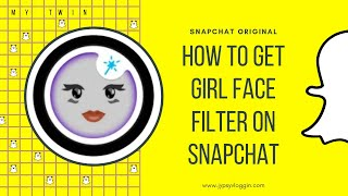 How to get Girl Face filter on Snapchat