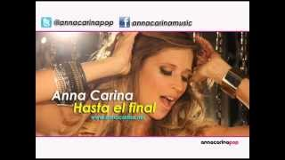 Anna Carina - Hasta el final ( Video Fans HD)