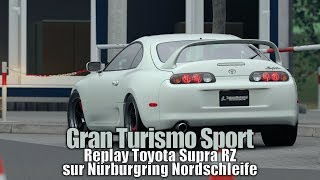 Gran Turismo Sport - Replay Toyota Supra RZ sur Nürburgring Nordschleife