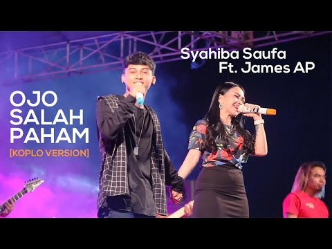 , title : 'Syahiba Saufa Ft. James AP - Ojo Salah Paham (Koplo Version) - (Official LIVE)'