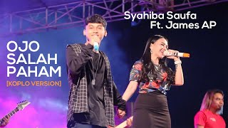 Syahiba Saufa Ft James Ap Ojo Salah Paham Koplo Version Official Live