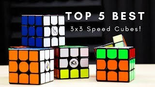 Top 5 BEST 3x3 Speed Cubes 2018!