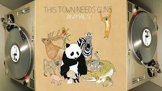 This Town Needs Guns - Animals (2008) *Vinyl Rip* Full Album Stream [Top Quality]