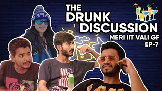 Meri IIT Vali g.f - 7 || The Drunk Discussion || Swagger Sharma || KLPD Comedy
