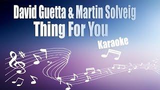 David Guetta & Martin Solveig   Thing For You (Karaoke)