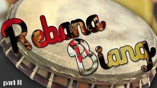 REBANA BIANG (PART II)