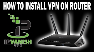 How To Install VPN On Router