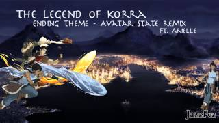 The Legend of Korra - Ending\Avatar State Remix Ft. Arielle