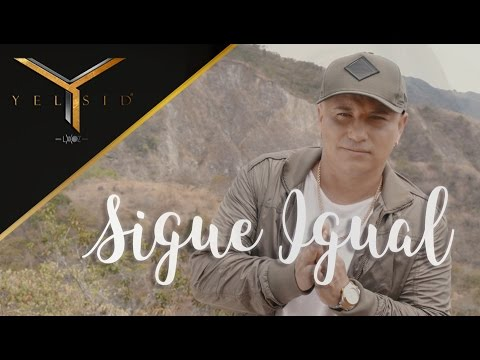 Sigue Igual - Yelsid  (Video)