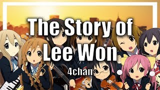 The Story Of Lee Won | 4chan Feels | Anon Starts A Band