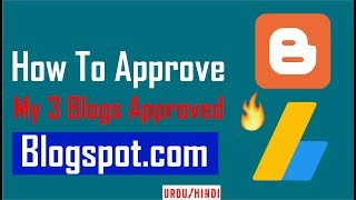 blogspot.com adsense approval in Urdu/Hindi   how to get adsense approval for blogger 2019