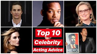 Top 10 Best Celebrity Acting Advice