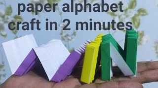 Paper Alphabet Craft /how To Make Paper Alphabet/Very Unique 2 Minutes Craft/DIY Paper Alphabet/kids
