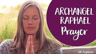 Archangel Raphael Prayer ~ An Angel Prayer To Invoke The Help Of Raphael The Archangel Of Healing