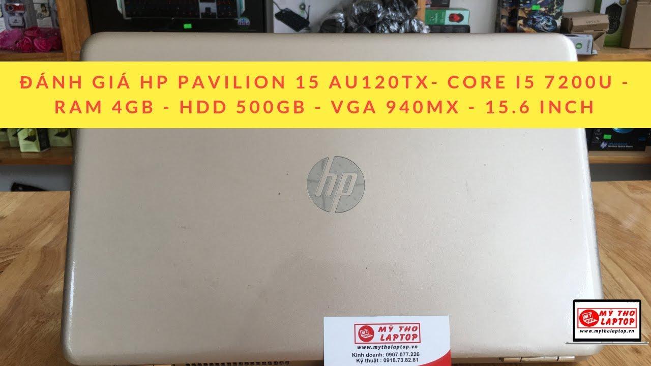 Đánh giá HP Pavilion 15 AU120TX- Core i5 7200U - Ram 4GB - HDD 500GB - VGA 940MX - 15.6 inch