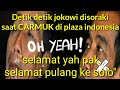 Kacau..! Detik-detik Jokowi disoraki di plaza Indonesia