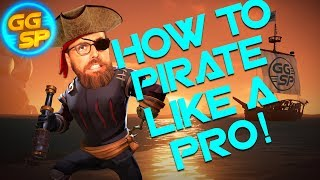 How To Pirate Like A Pro In Sea of Thieves!
