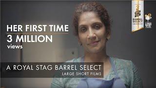 HER FIRST TIME I DIVYA UNNY I ROYAL STAG BARREL SELECT LARGE SHORT FILMS