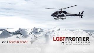 2014 Season Recap - Last Frontier Heliskiing