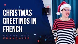 French Christmas Greetings: Merry Christmas & More