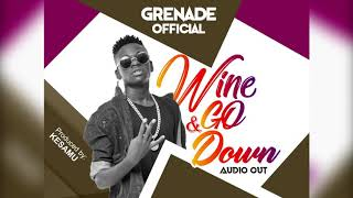 Wine N Go Down (audio) Grenade Official