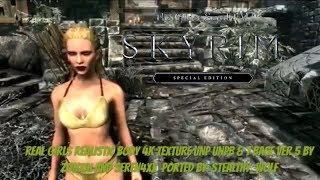 Skyrim SE Xbox One/PC Mods|Real Girls Realistic Body 4K Texture UNP UNPB & 7 Base