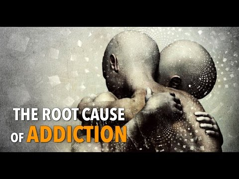 The Root Cause of Addiction