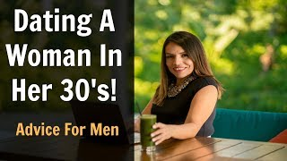 Dating A Woman In Her 30's: What You Need To Know!