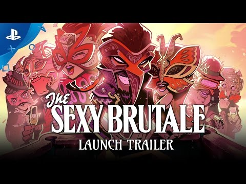 The Sexy Brutale – Launch Trailer
