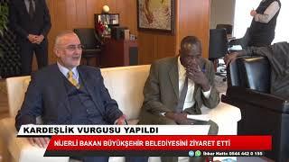 Nijerli Bakan'dan Büyükşehir'e ziyaret