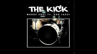The Kick - Wande Coal Ft. Don Jazzy