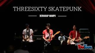 Gambar cover THREESIXTY SKATEPUNK - BERHARAP MAMPU ( Lirik )