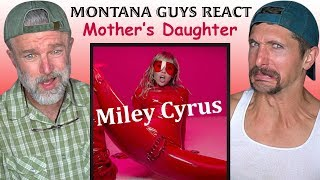 Montana Guys React To Miley Cyrus   Mother's Daughter (Official Video)