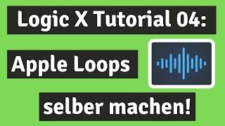 Logic X Tutorial deutsch Teil 04 - Apple Loops selber machen