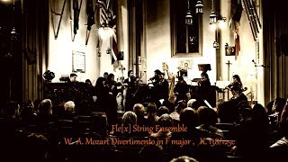 W.  A. Mozart Divertimento in F major ,   K. 138/125c