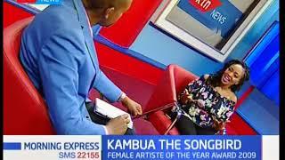 Morning Express: Kambua the songbird