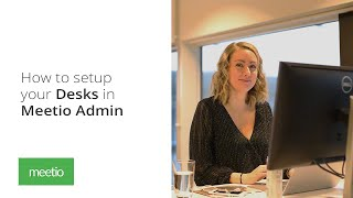 Video Guide: How to setup your Desks in Meetio Admin