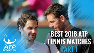 Best ATP Tennis Matches in 2018: Part 1