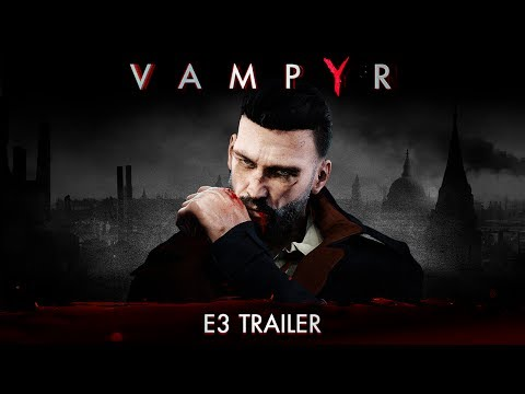 [E3 2017] Vampyr - E3 Trailer thumbnail
