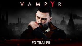 Vampyr מקבל טריילר חדש ואפל