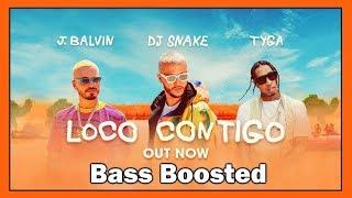 Bass boosted - DJ Snake, J. Balvin, Tyga - Loco Contigo