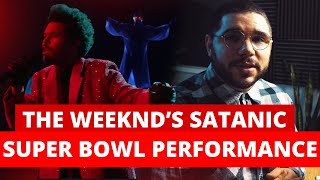The Weeknd's Super Bowl Halftime Show - A Satanic Ritual? (Light Up Babylon)