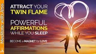 Attract Your Twin Flame. Love Affirmations While You Sleep.  Become a Powerful Magnet for LOVE.