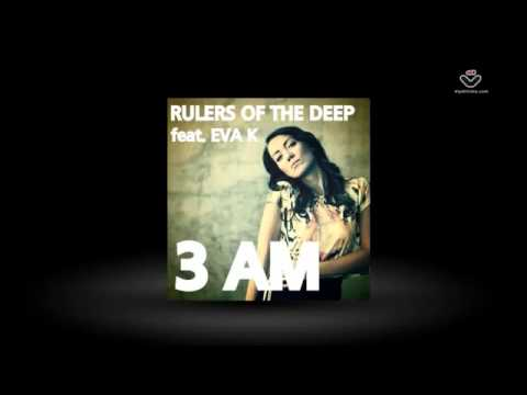 Rulers Of The Deep ft. Eva K '3 AM' -  Tohuwabohu Music