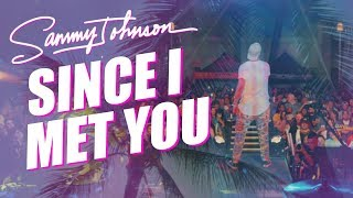 Gambar cover Sammy Johnson - Since I Met You (Official Video)