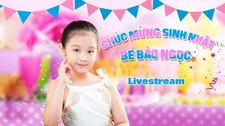Livestream Mừng Sinh Nhật 'Hoa Khôi Nhí Tây Đô' – Bé Bảo Ngọc